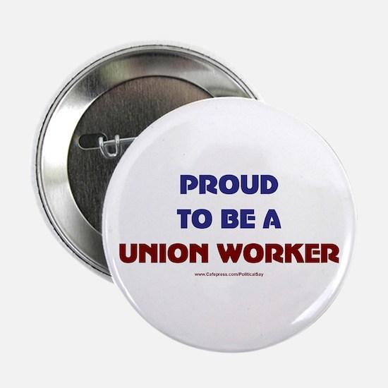 "Proud Union Worker 2.25"" Button"