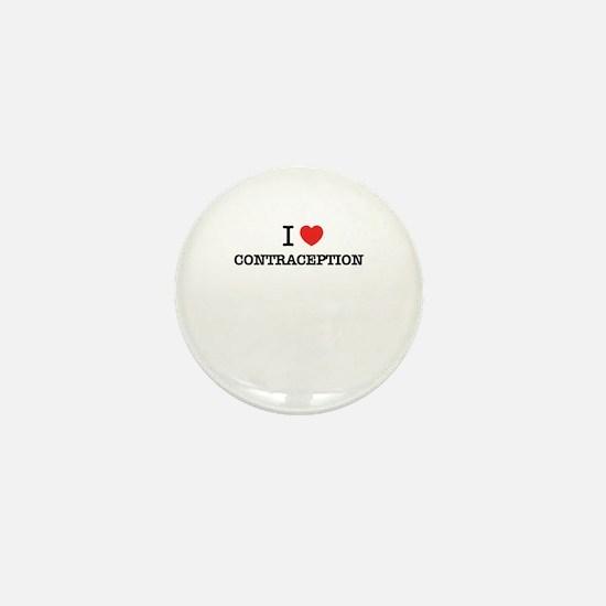 I Love CONTRACEPTION Mini Button