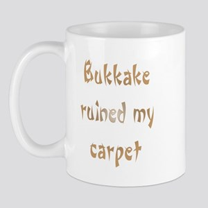 bukkake ruined my carpet Mug