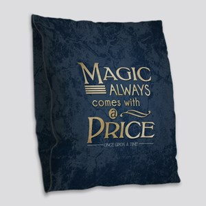 Magic Comes with a Price Burlap Throw Pillow