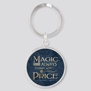 Magic Comes with a Price Round Keychain
