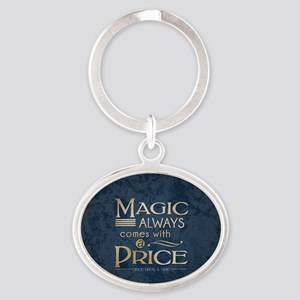 Magic Comes with a Price Oval Keychain