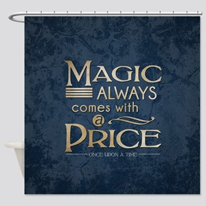 Magic Comes with a Price Shower Curtain