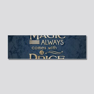 Magic Comes with a Price Car Magnet 10 x 3