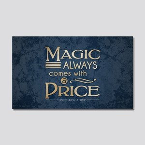 Magic Comes with a Price Car Magnet 20 x 12