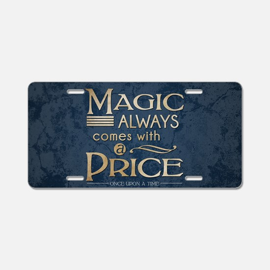 Magic Comes with a Price Aluminum License Plate
