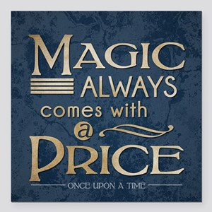 """Magic Comes with a Price Square Car Magnet 3"""" x 3"""""""