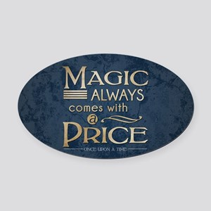 Magic Comes with a Price Oval Car Magnet