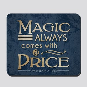 Magic Comes with a Price Mousepad