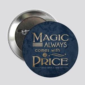 """Magic Comes with a Price 2.25"""" Button"""