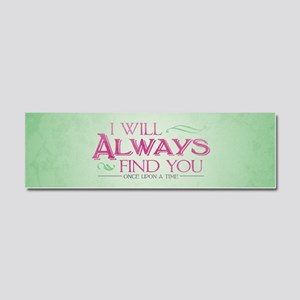 I Will Always Find You Car Magnet 10 x 3