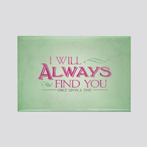 I Will Always Find You Rectangle Magnet