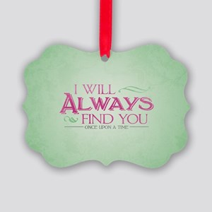 I Will Always Find You Picture Ornament