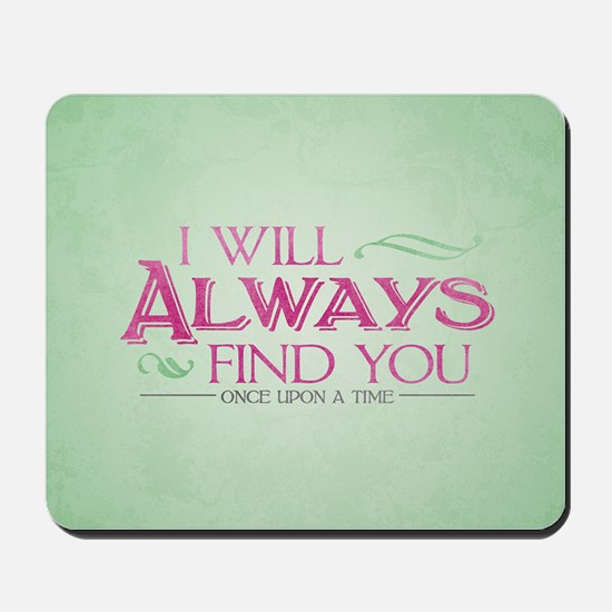 I Will Always Find You Mousepad