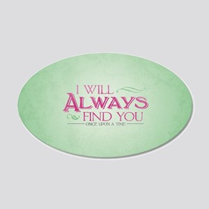 I Will Always Find You 20x12 Oval Wall Decal