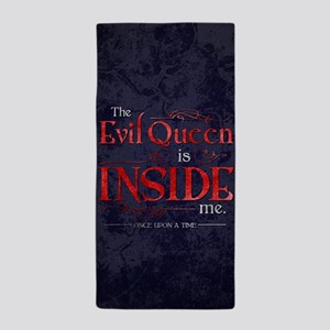 The Evil Queen is Inside Me Beach Towel