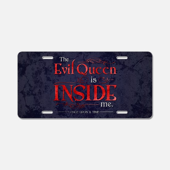 The Evil Queen is Inside Me Aluminum License Plate