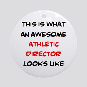 awesome athletic director Round Ornament