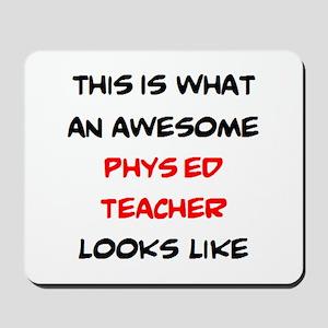 awesome phys ed teacher Mousepad