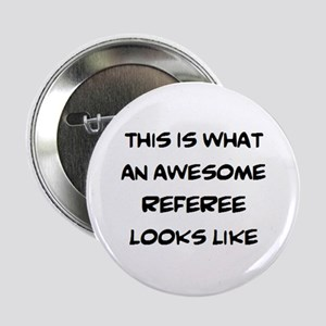 """awesome referee 2.25"""" Button"""