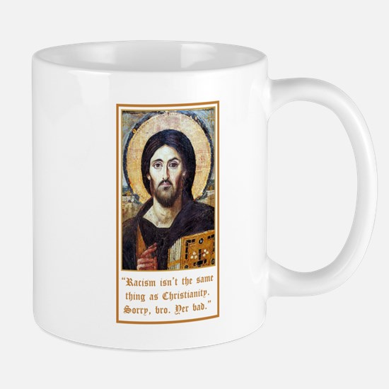 Jesus - Racism Is Not Christianity Mugs
