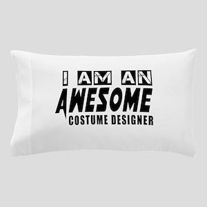I Am Costume designer Pillow Case