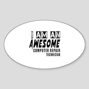 I Am Computer repair technician Sticker (Oval)