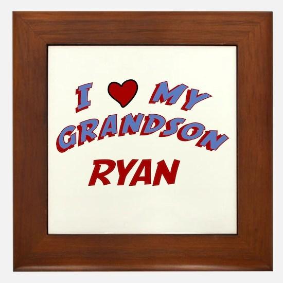 I Love My Grandson Ryan Framed Tile