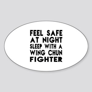 Feel Safe With Wing Chun Fighter Sticker (Oval)