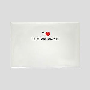 I Love COMPASSIONATE Magnets