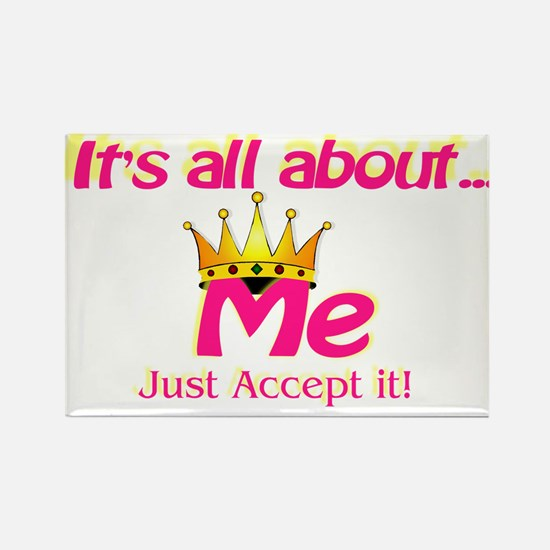 RK It's All About Me Accept I Rectangle Magnet