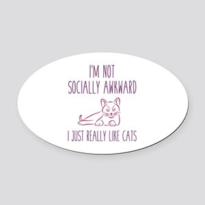 I'm Not Socially Awkward Oval Car Magnet