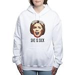 Hillary Clinton Is Sick Women's Hooded Sweatshirt