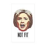 Hillary Clinton Is Not Fit Sticker