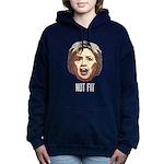 Hillary Clinton Is Not Fit Women's Hooded Sweatshi
