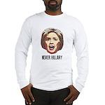 Never Hillary Clinton Long Sleeve T-Shirt