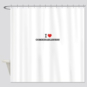 I Love COMBINABLENESS Shower Curtain