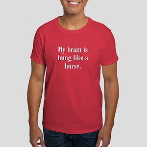 Brain Hung Like A Horse Dark T-Shirt