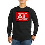 As seen on Al Jazeera Long Sleeve Dark T-Shirt