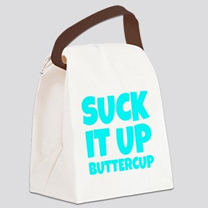 SUCK IT UP BUTTERCUP Canvas Lunch Bag