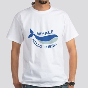 Whale Hello There! White T-Shirt