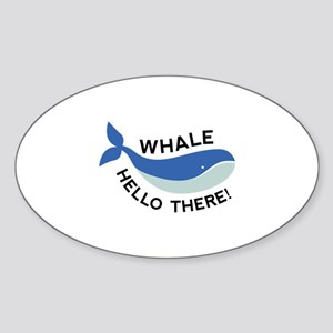 Whale Hello There! Sticker (Oval)