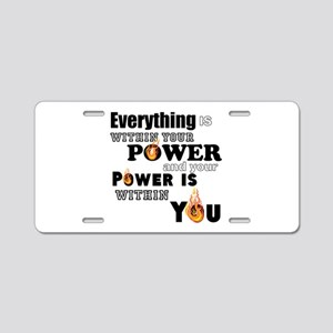 You are POWERFUL Aluminum License Plate
