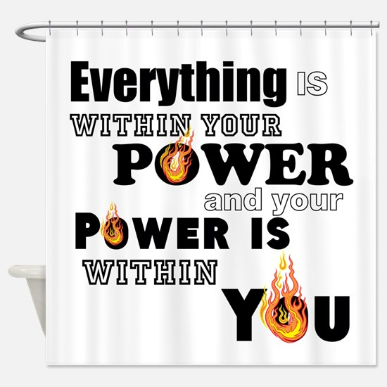 You are POWERFUL Shower Curtain