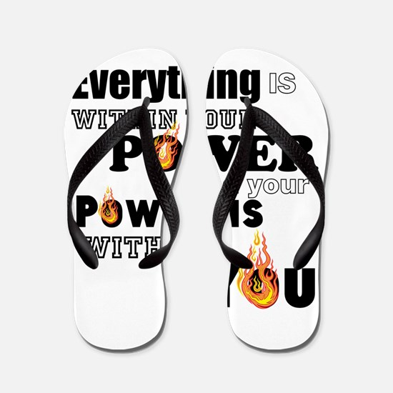 You are POWERFUL Flip Flops