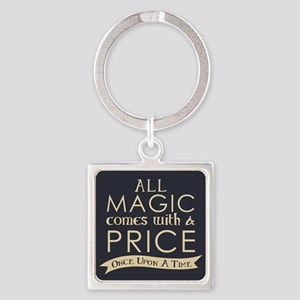 Magic Comes With A Price Keychains