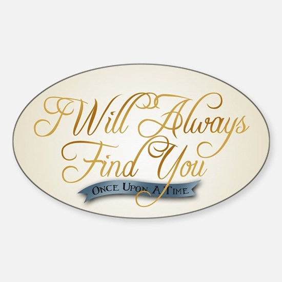 I Will Always Find You Decal