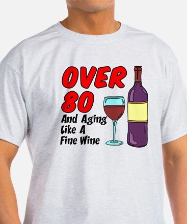 Over 80 Fine Wine T-Shirt