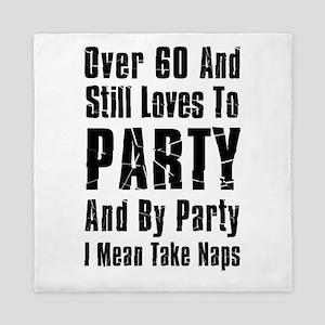 Over 60 Party Naps Queen Duvet