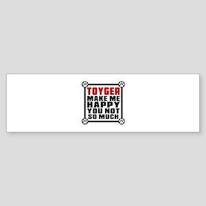 Toyger Cat Make Me Happy Sticker (Bumper)